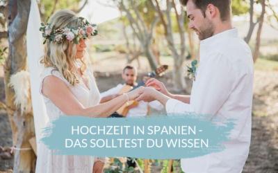 Hochzeit in Spanien – das solltest Du wissen