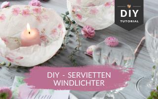 DIY – Windlichter aus Servietten
