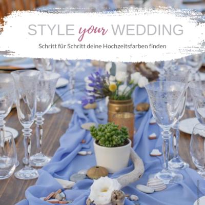 STYLE your WEDDING - Hochzeitsfarben finden